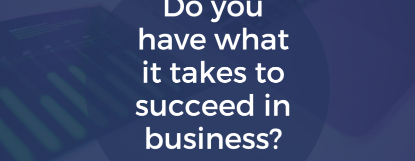 Do you have what it takes to succeed in business?