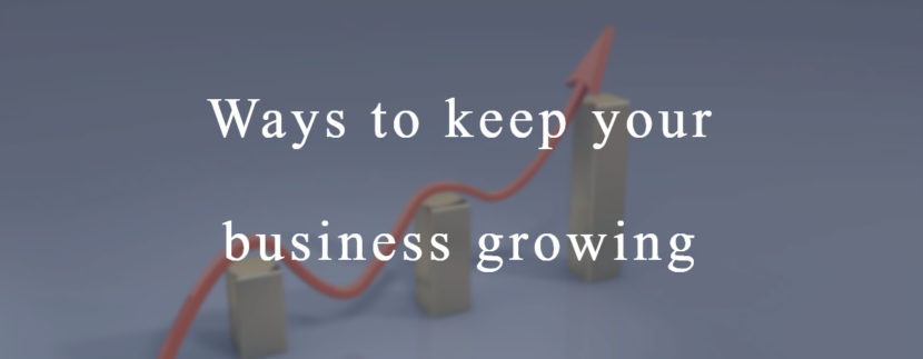 Ways to keep your business growing