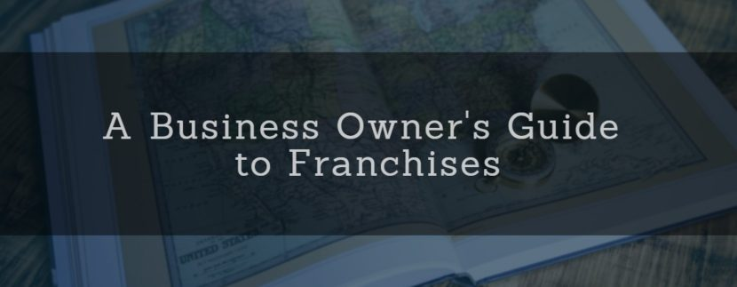 A business owner's guide to franchises