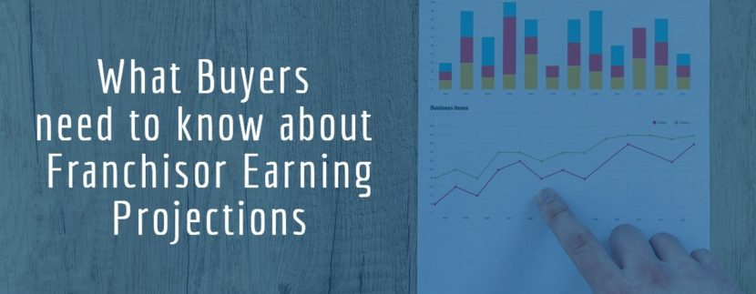 What Buyers need to know about Franchisor Earning Projections