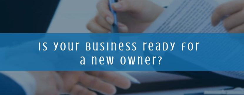 Is your business ready for a new owner